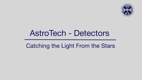 Thumbnail for entry AstroTech - Detectors - Catching the light from the stars