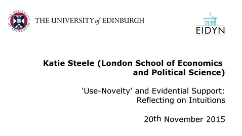 Thumbnail for entry Katie Steele: 'Use-Novelty' and Evidential Support: Reflecting on Intuitions