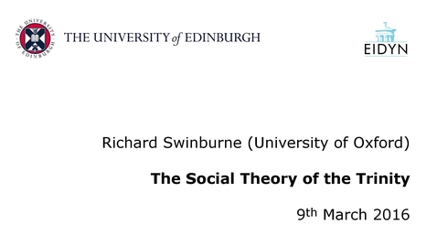 Thumbnail for entry Richard Swinburne: The Social Theory of the Trinity