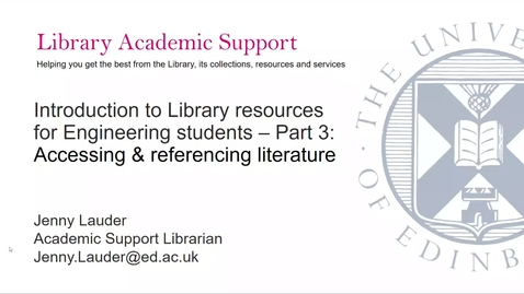 Thumbnail for entry Introduction to Library resources for Engineering students - Part 3: accessing and referencing literature