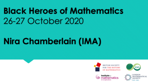 Thumbnail for entry Black Heroes of Mathematics Conference:  Nira Chamberlain (IMA)