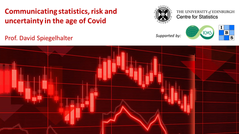 Thumbnail for entry Communicating statistics, risk and uncertainty in the age of Covid - Prof. David Spiegelhalter