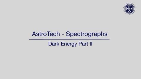 Thumbnail for entry AstroTech - Spectrographs - Dark energy - Part 2