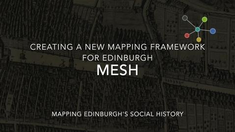Thumbnail for entry MESH: Creating a new mapping framework for Edinburgh