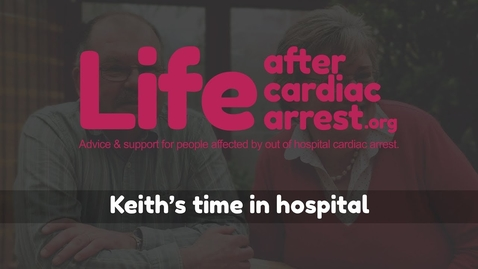 Thumbnail for entry Keith's time in hospital