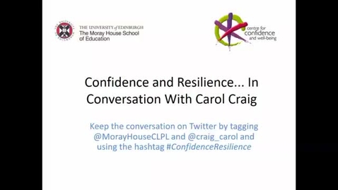 Thumbnail for entry Confidence and Resilience in Conversation With Carol Craig Recording