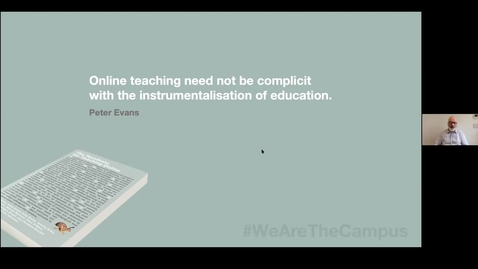 Thumbnail for entry The Manifesto for Teaching Online: Dr Pete Evans 'Online teaching need not be complicit with the instrumentalisation of education'