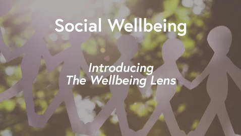 Thumbnail for entry Social Wellbeing MOOC WK1 - Introducing the Wellbeing Lens