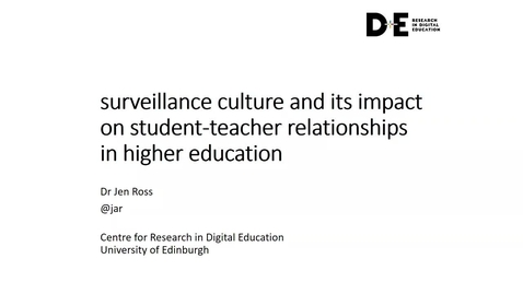 Thumbnail for entry Surveillance culture and its impact on relationships in higher education  - Dr Jen Ross (Education):
