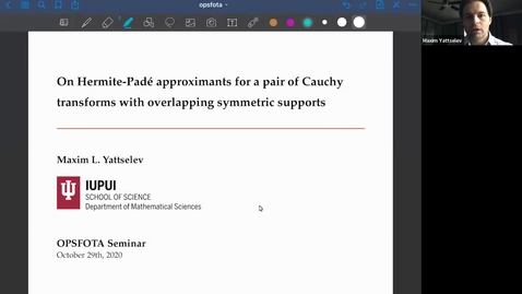 Thumbnail for entry 29 October On Hermite–Padé approximants for a pair of Cauchy transforms with overlapping symmetric supports - Maxim Yattselev