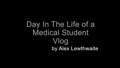 Thumbnail for entry A day in the life of a Year 2 Edinburgh medical student by Alex Lewthwaite