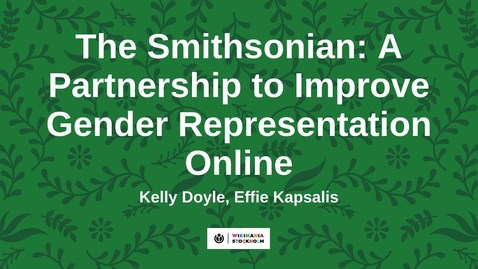 Thumbnail for entry The Smithsonian: A Partnership to Improve Gender Representation Online