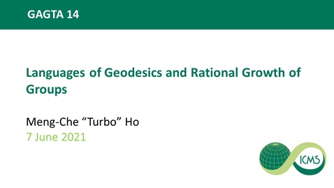 """Thumbnail for entry Meng-Che """"Turbo"""" Ho: Languages of Geodesics and Rational Growth of Groups"""