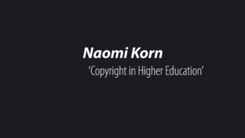 Thumbnail for entry Naomi Korn ' Copyright In Education '