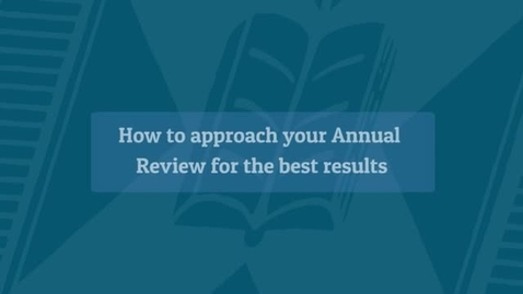Thumbnail for entry How to approach your Annual Review for best results