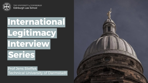 Thumbnail for entry International Legitimacy Interviews - Prof Jens Steffek