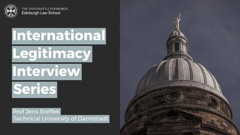 International Legitimacy Interviews - Prof Jens Steffek