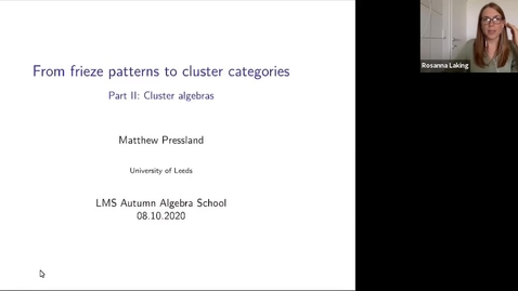 Thumbnail for entry Matthew Pressland: From frieze patterns to cluster categories