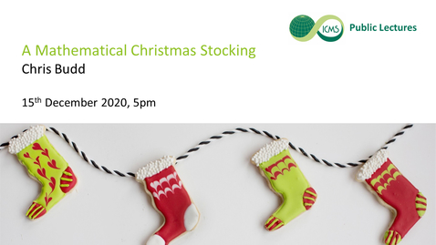 Thumbnail for entry Chris Budd - A Mathematical Christmas Stocking
