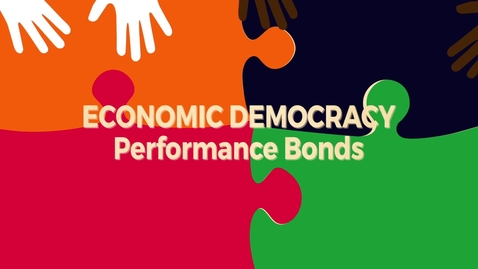 Thumbnail for entry Economic Democracy Block4b v2: Performance Bonds