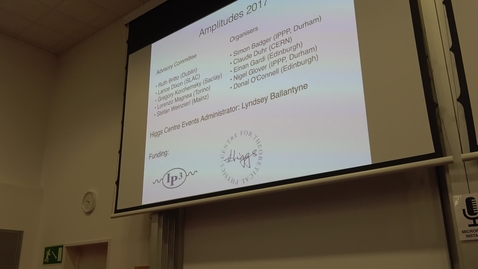 Thumbnail for entry Amplitudes 2017 Conference introduction
