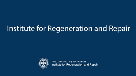 Thumbnail for entry Institute for Regeneration and Repair