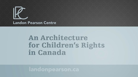 Thumbnail for entry An Architecture for Children's Rights in Canada