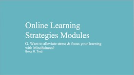 Thumbnail for entry G. Want to alleviate stress and focus your learning with Mindfulness?