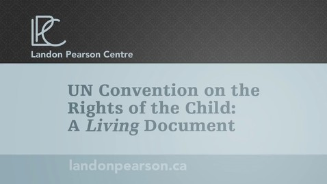 Thumbnail for entry UN Convention on the Rights of the Child: A Living Document