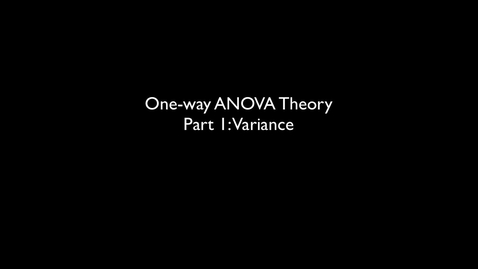 Thumbnail for entry 2015 RLABS MOD2 OneWayAnalysisOfVariance Theory Variance