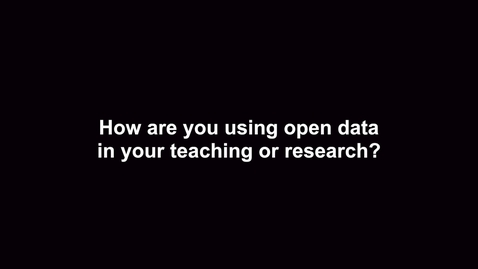 Thumbnail for entry How are you using open data in your teaching or research?