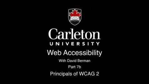 Thumbnail for entry 7b. Principals of WCAG 2
