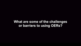 Thumbnail for entry What are some of the challenges or barriers to using OERs?
