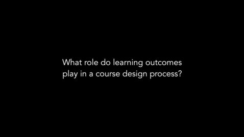 Thumbnail for entry The role of Learning Outcomes in a course design process