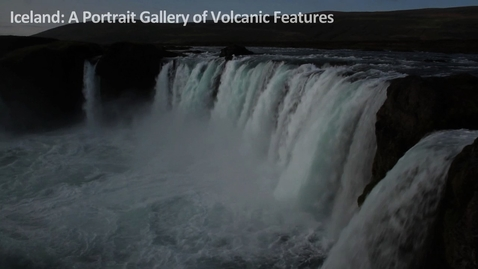 Thumbnail for entry 2016 ERTH 2415 A Portrait Gallery of Volcanic Features