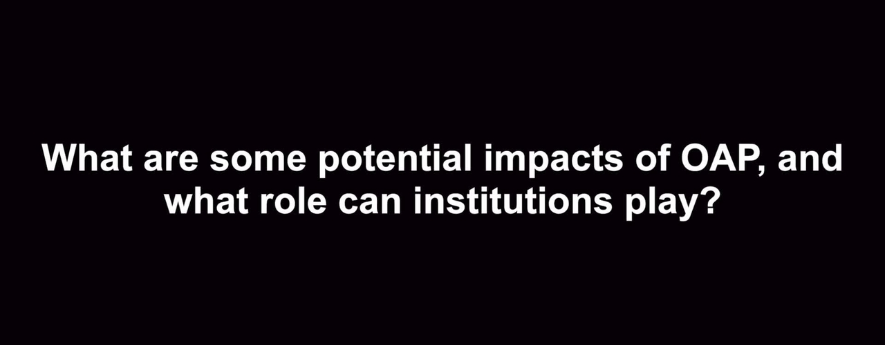What are some potential impacts of OAP, and what role can institutions play?