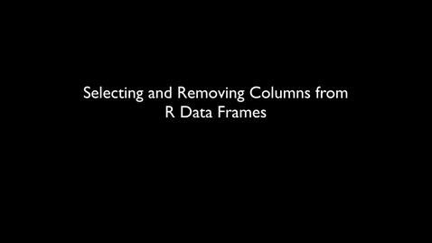 Thumbnail for entry 2015 RLABS INTRO DataTypes3 Practice SelectingAndRemovingColumns