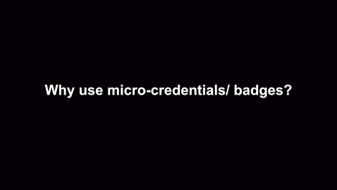 Thumbnail for entry Why use micro-credentials/badges?