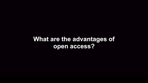 Thumbnail for entry What are the advantages of Open Access?