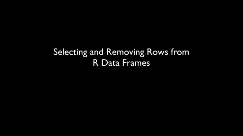 Thumbnail for entry 2015 RLABS INTRO DataTypes3 Practice SelectingAndRemovingRows