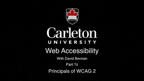 Thumbnail for entry 7c. Principals of WCAG 2
