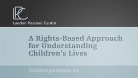 Thumbnail for entry A Rights-Based Approach for Understanding Children's Lives