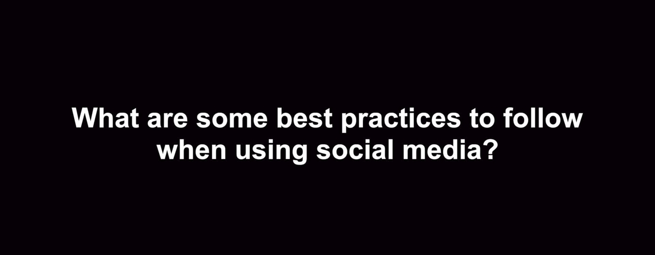 What are some best practices to follow when using social media?