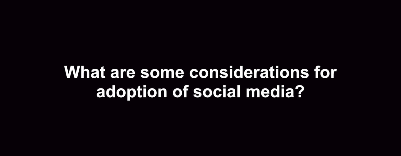 What are some considerations for adoption of social media?