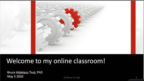 Thumbnail for entry Welcome to My Online Classroom - Bruce Tsuji