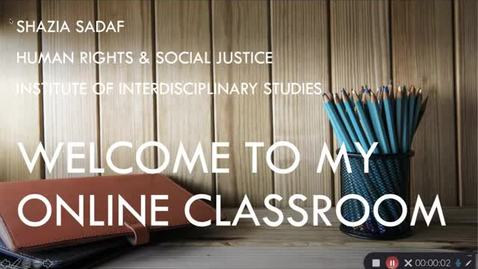 Thumbnail for entry Welcome to My Online Classroom - Shazia Sadaf
