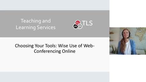Thumbnail for entry Choosing Your Tools:  Wise Use of Web-Conferencing