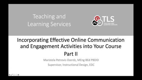 Thumbnail for entry Part 2 Incorporating Effective Online Communication and Engagement Activities into your Course  - Maristela PD May 2020