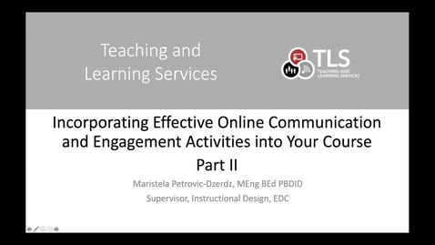 Thumbnail for entry Incorporating Effective Online Communication and Engagement Activities into your Course  (Part 2)