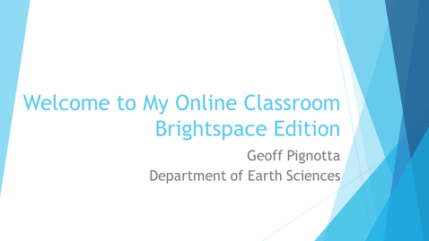 Thumbnail for entry Welcome to My Brightspace Classroom – Geoff Pignotta